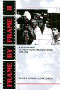 Frame by Frame II A Filmography of the African American Image 1978 1994