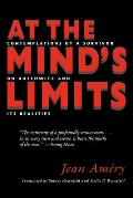 At the Minds Limits Contemplations by a Survivor on Auschwitz & Its Realities