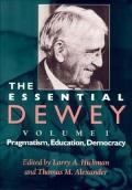 Essential Dewey Volume 1 Pragmatism Education Democracy