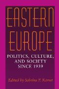 Eastern Europe Politics Culture & Society Since 1939