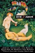 Eve & Adam Jewish Christian & Muslim Readings on Genesis & Gender