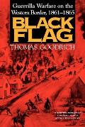Black Flag Guerrilla Warfare on the Western Border 1861 1865