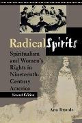 Radical Spirits Spiritualism & Womens Rights in Nineteenth Century America Second Edition