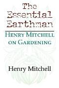Essential Earthman Henry Mitchell on Gardening