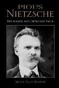 Pious Nietzsche Decadence & Dionysian Faith