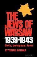 Jews Of Warsaw 1939 1943 Ghetto Undergro