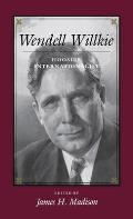 Wendell Willkie Hoosier Internationalist
