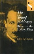 Young Heidegger Rumor Of The Hidde