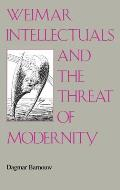 Weimar Intellectuals and the Threat of Modernity