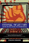 Digital Dead End Fighting for Social Justice in the Information Age