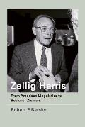 Zellig Harris From American Linguistics to Socialist Zionism