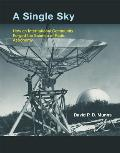 Single Sky How an International Community Forged the Science of Radio Astronomy