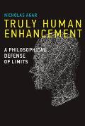 Truly Human Enhancement A Philosophical Defense of Limits
