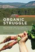 Organic Struggle: The Movement for Sustainable Agriculture in the United States