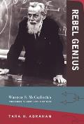 Rebel Genius: Warren S. McCulloch's Transdisciplinary Life in Science