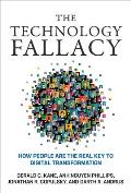 Technology Fallacy How People Are the Real Key to Digital Transformation