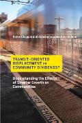 Transit-Oriented Displacement or Community Dividends?: Understanding the Effects of Smarter Growth on Communities