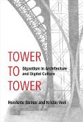 Tower to Tower: Gigantism in Architecture and Digital Culture