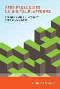 Peer Pedagogies on Digital Platforms: Learning with Minecraft Let's Play Videos