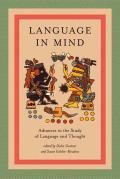 Language in Mind Advances in the Study of Language & Thought