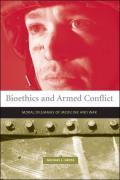 Bioethics & Armed Conflict Moral Dilemmas of Medicine & War