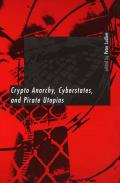 Crypto Anarchy Cyberstates & Pirate Utopias
