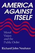 America Against Itself Moral Vision An