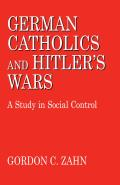 German Catholics & Hitlers Wars A Study
