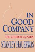 In Good Company The Church as Polis