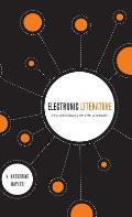 Electronic Literature: New Horizons for the Literary [With CDROM]