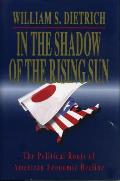 In the Shadow of the Rising Sun: The Political Roots of American Economic Decline