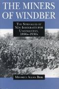Miners of Windber The Struggles of New Immigrants for Unionization 1890s 1930s