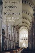 Memory and Modernity: Viollet-Le-Duc at V?zelay