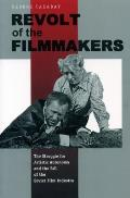 Revolt of the Filmmakers: The Struggle for Artistic Autonomy and the Fall of the Soviet Film Industry