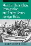 Western Hemisphere Immigration and United States Foreign Policy