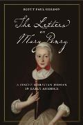 The Letters of Mary Penry: A Single Moravian Woman in Early America