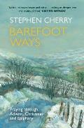Barefoot Ways: Praying Through Advent, Christmas and Beyond