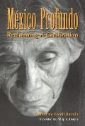 Mexico Profundo Reclaiming a Civilization