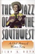 The Jazz of the Southwest: An Oral History of Western Swing