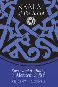 Realm of the Saint Power & Authority in Moroccan Sufism