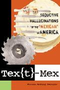 Tex[t]-Mex: Seductive Hallucinations of the Mexican in America