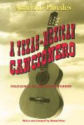 Texas Mexican Cancionero Folksongs of the Lower Border