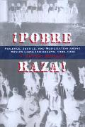 Pobre Raza!: Violence, Justice, and Mobilization Among Mexico Lindo Immigrants, 1900-1936