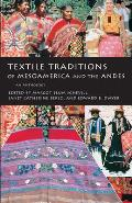 Textile Traditions of Mesoamerica & the Andes An Anthology