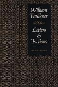 William Faulkner, Letters & Fictions