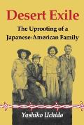Desert Exile The Uprooting Of A Japanese