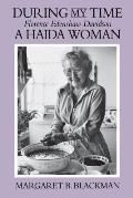 During My Time Florence Edenshaw Davidson A Haida Woman
