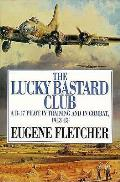 Lucky Bastard Club A B 17 Pilot In 1943
