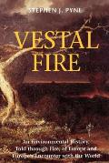 Vestal Fire An Environmental History