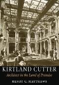 Kirtland Cutter Architect in the Land of Promise